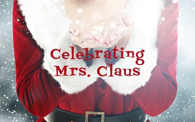 Celebrating Mrs. Claus